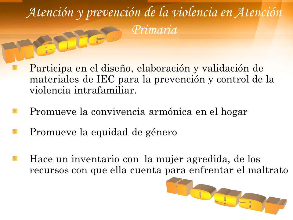 Atención y prevención de la violencia en Atención Primaria Participa en el diseño, elaboración y validación de materiales de IEC para la prevención y