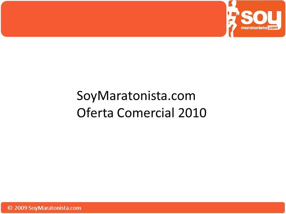 © 2009 SoyMaratonista.com SoyMaratonista.com Oferta Comercial 2010