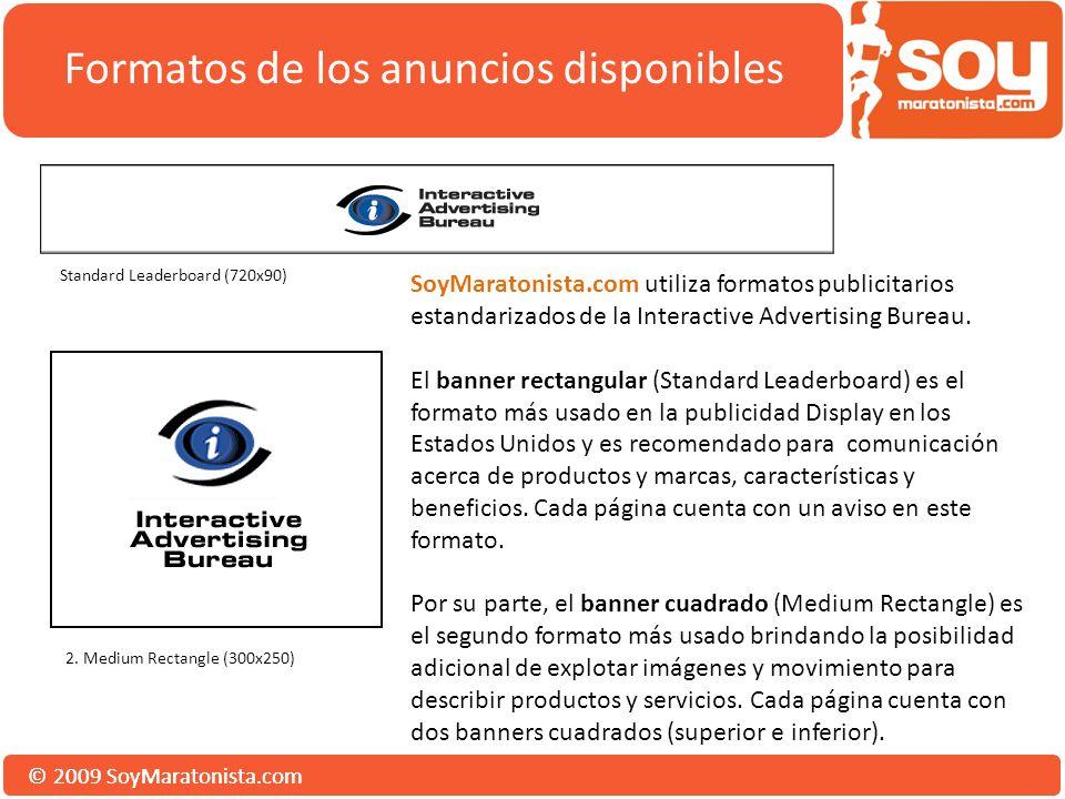 © 2009 SoyMaratonista.com Formatos de los anuncios disponibles Standard Leaderboard (720x90) 2.
