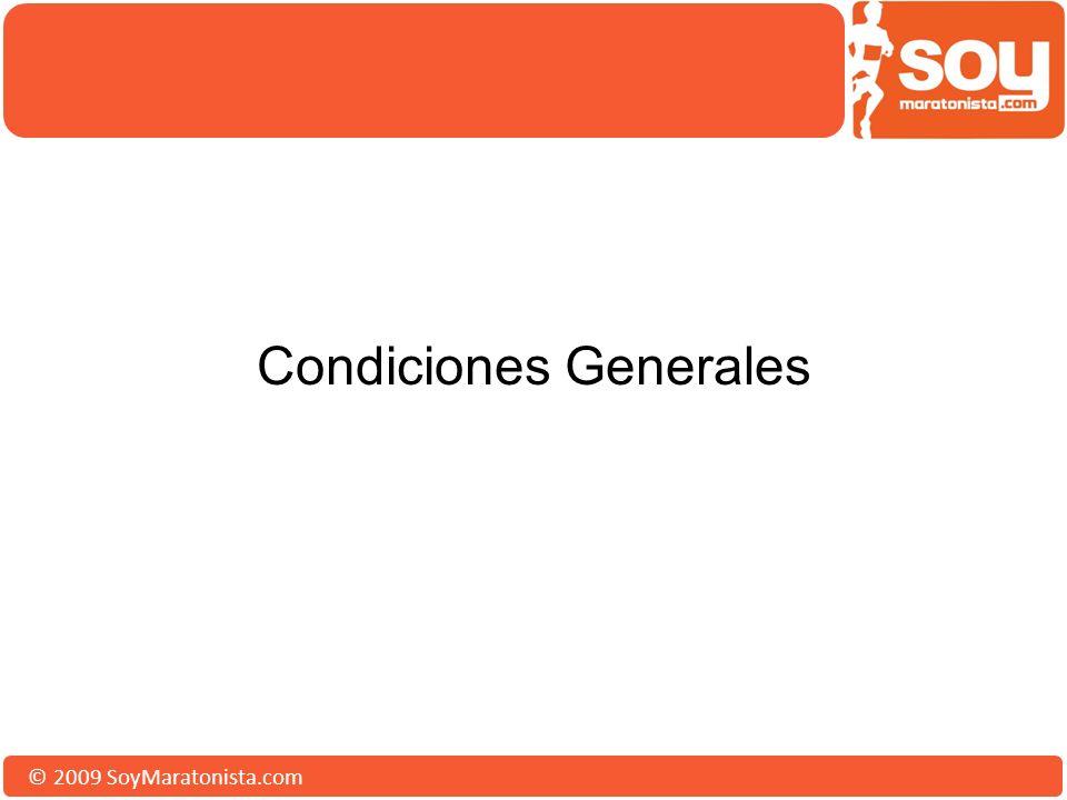 © 2009 SoyMaratonista.com Condiciones Generales