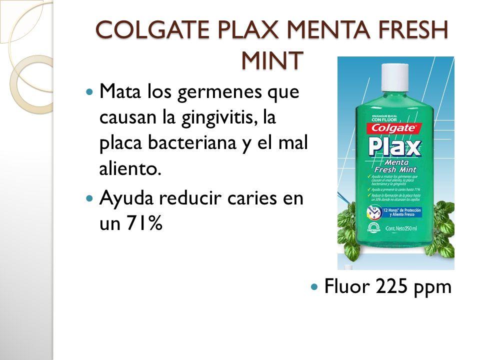 COLGATE PLAX MENTA FRESH MINT Mata los germenes que causan la gingivitis, la placa bacteriana y el mal aliento. Ayuda reducir caries en un 71% Fluor 2