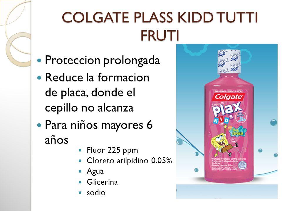 COLGATE PLASS KIDD TUTTI FRUTI Proteccion prolongada Reduce la formacion de placa, donde el cepillo no alcanza Para niños mayores 6 años Fluor 225 ppm