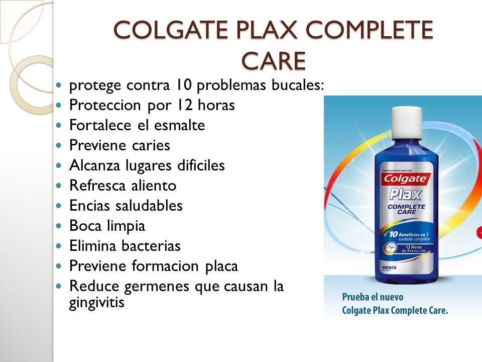 COLGATE PLAX COMPLETE CARE protege contra 10 problemas bucales: Proteccion por 12 horas Fortalece el esmalte Previene caries Alcanza lugares dificiles