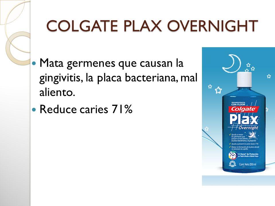 COLGATE PLAX OVERNIGHT Mata germenes que causan la gingivitis, la placa bacteriana, mal aliento. Reduce caries 71%