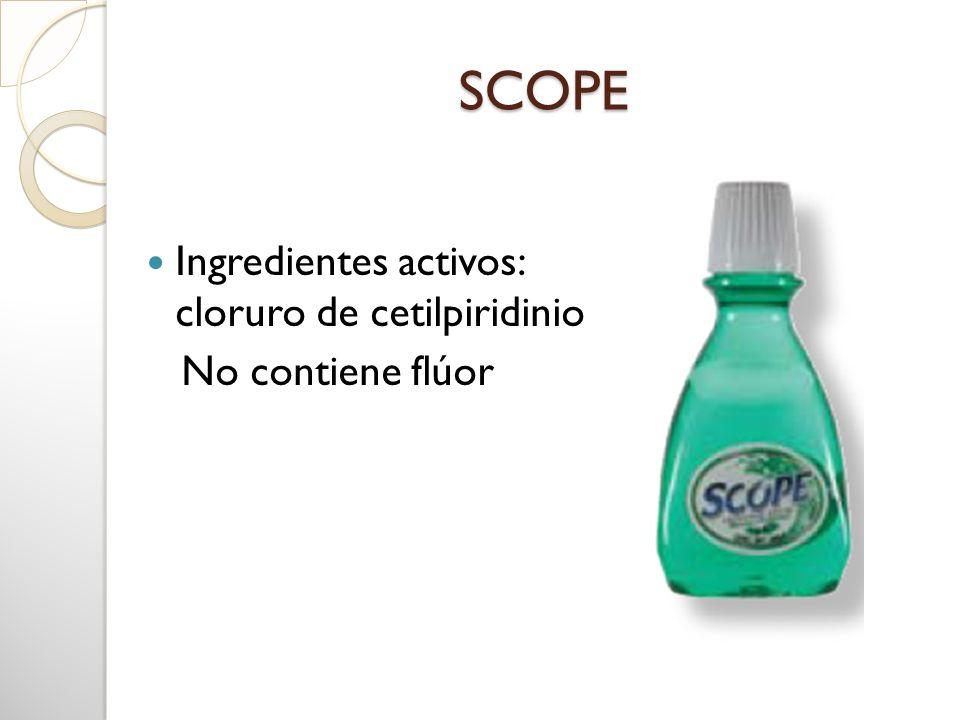 SCOPE Ingredientes activos: cloruro de cetilpiridinio No contiene flúor