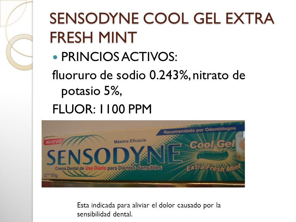 SENSODYNE COOL GEL EXTRA FRESH MINT PRINCIOS ACTIVOS: fluoruro de sodio 0.243%, nitrato de potasio 5%, FLUOR: 1100 PPM Esta indicada para aliviar el d