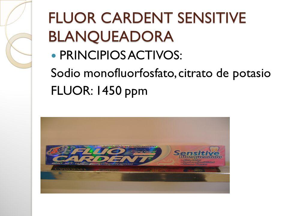FLUOR CARDENT SENSITIVE BLANQUEADORA PRINCIPIOS ACTIVOS: Sodio monofluorfosfato, citrato de potasio FLUOR: 1450 ppm
