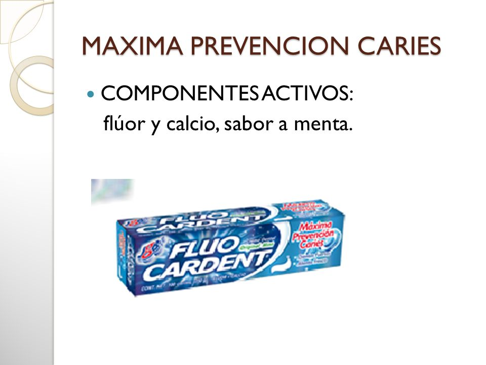 MAXIMA PREVENCION CARIES COMPONENTES ACTIVOS: flúor y calcio, sabor a menta.