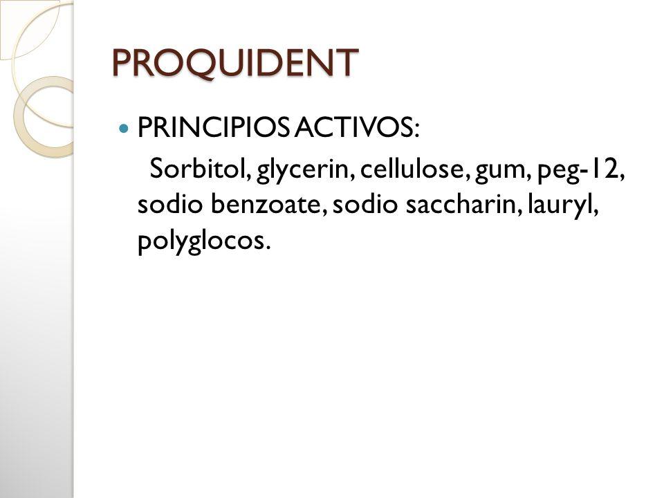 PROQUIDENT PRINCIPIOS ACTIVOS: Sorbitol, glycerin, cellulose, gum, peg-12, sodio benzoate, sodio saccharin, lauryl, polyglocos.