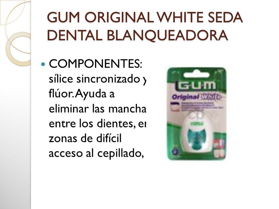 GUM ORIGINAL WHITE SEDA DENTAL BLANQUEADORA COMPONENTES: sílice sincronizado y flúor. Ayuda a eliminar las manchas entre los dientes, en zonas de difí