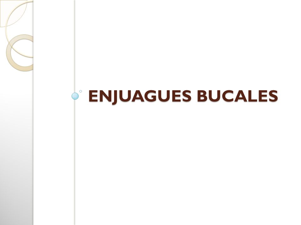 ENJUAGUES BUCALES