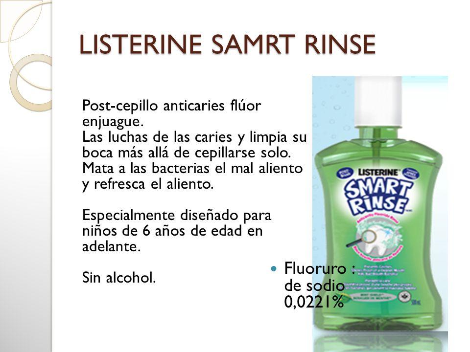 LISTERINE SAMRT RINSE Post-cepillo anticaries flúor enjuague. Las luchas de las caries y limpia su boca más allá de cepillarse solo. Mata a las bacter
