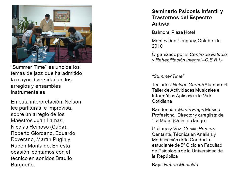Seminario Psicosis Infantil y Trastornos del Espectro Autista Balmoral Plaza Hotel Montevideo, Uruguay, Octubre de 2010 Organizado por el Centro de Es