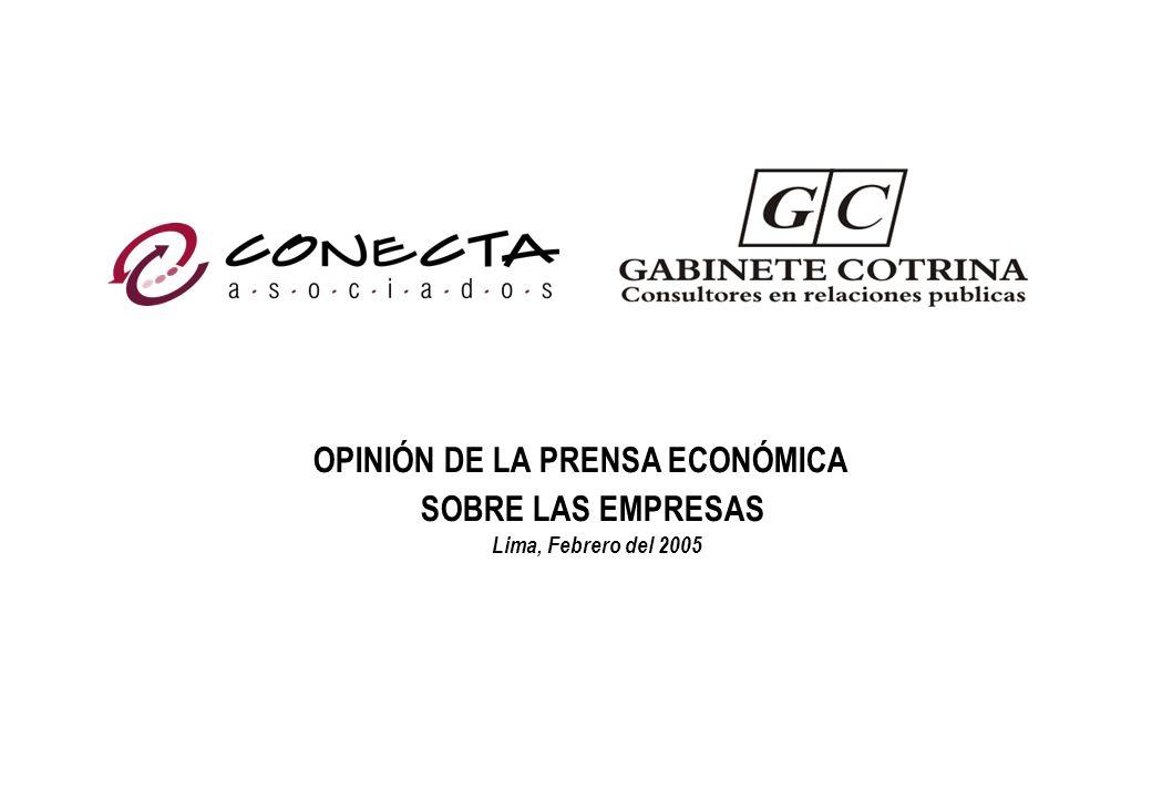 OPINIÓN DE LA PRENSA ECONÓMICA SOBRE LAS EMPRESAS Lima, Febrero del 2005