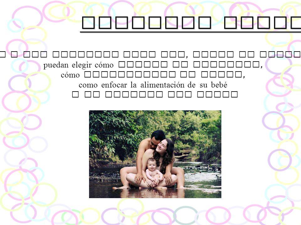 Nuestros objetivos 7.- Ayudar a las familias para que, desde el conocimiento, puedan elegir cómo llevar su embarazo, cómo desarrollar su parto, como e