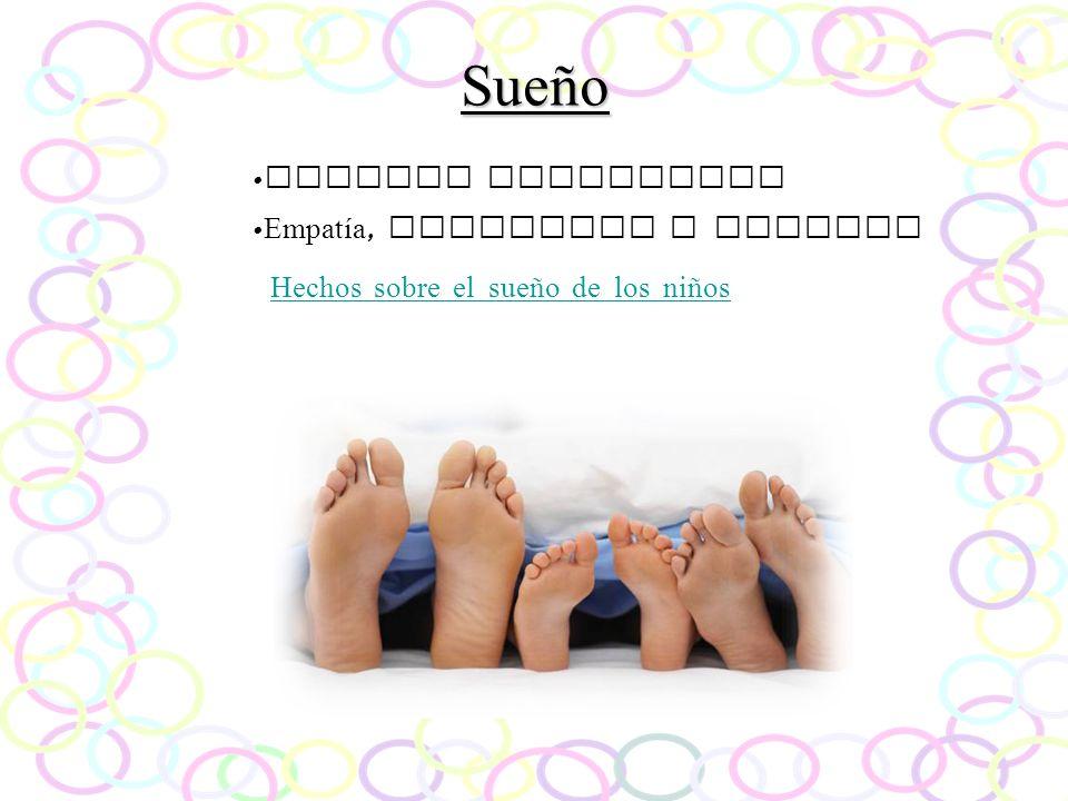 Sueño Hechos sobre el sueño de los niños Proceso madurativo Empatía, paciencia y respeto