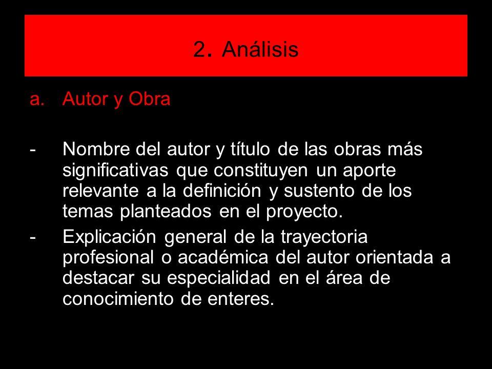 2. Análisis a.Autor y Obra -Nombre del autor y título de las obras más significativas que constituyen un aporte relevante a la definición y sustento d