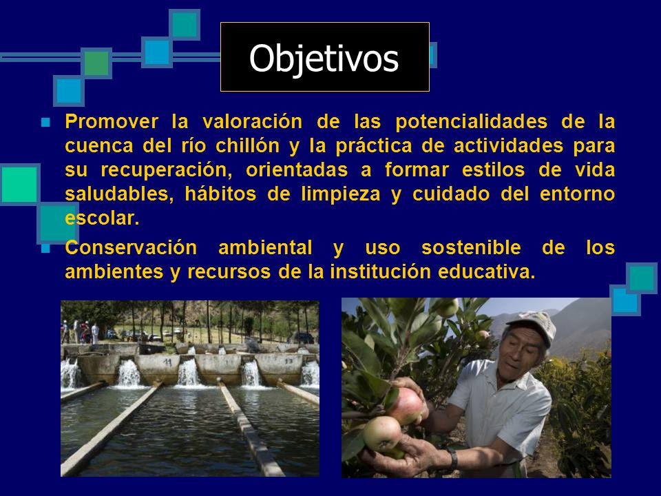 Promover la valoración de las potencialidades de la cuenca del río chillón y la práctica de actividades para su recuperación, orientadas a formar esti