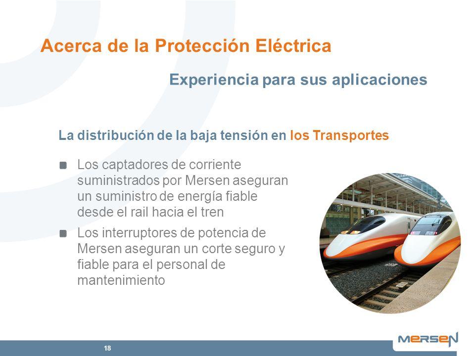 18 Los captadores de corriente suministrados por Mersen aseguran un suministro de energía fiable desde el rail hacia el tren Los interruptores de pote