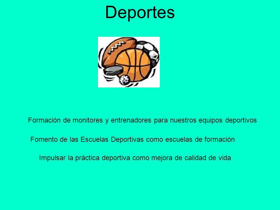 Deportes Formación de monitores y entrenadores para nuestros equipos deportivos Fomento de las Escuelas Deportivas como escuelas de formación Impulsar