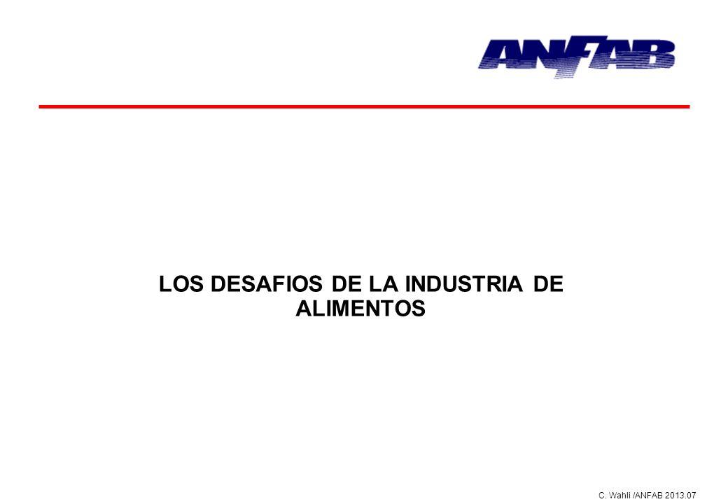 C. Wahli /ANFAB 2013.07 LOS DESAFIOS DE LA INDUSTRIA DE ALIMENTOS