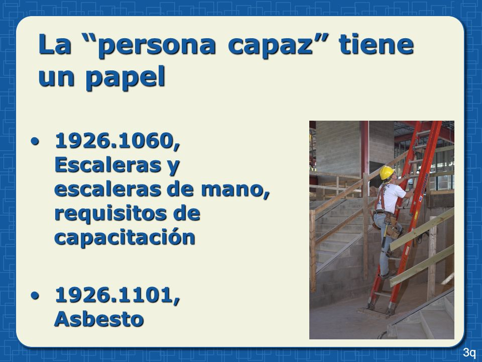 La persona capaz tiene un papel 1926.1060, Escaleras y escaleras de mano, requisitos de capacitación1926.1060, Escaleras y escaleras de mano, requisit