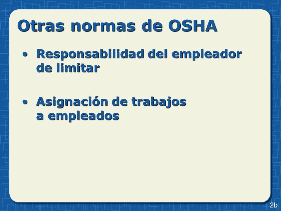 Otras normas de OSHA Responsabilidad del empleador de limitarResponsabilidad del empleador de limitar Asignación de trabajos a empleadosAsignación de