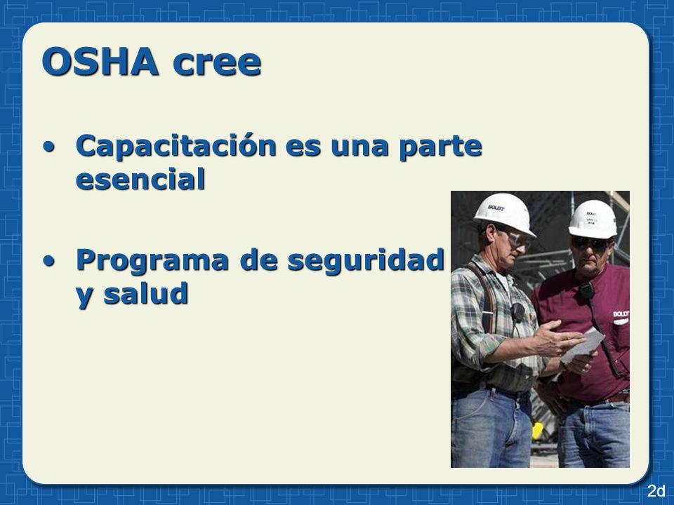 OSHA cree Capacitación es una parte esencialCapacitación es una parte esencial Programa de seguridad y saludPrograma de seguridad y salud 2d