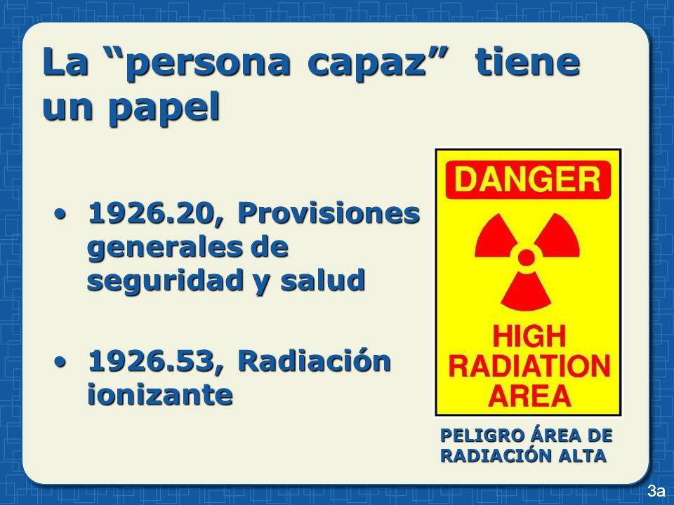 La persona capaz tiene un papel 1926.20, Provisiones generales de seguridad y salud1926.20, Provisiones generales de seguridad y salud 1926.53, Radiac