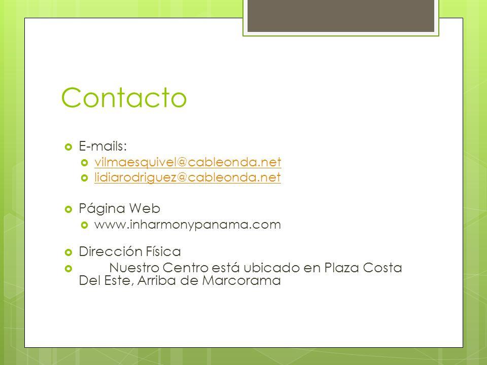 Contacto E-mails: vilmaesquivel@cableonda.net lidiarodriguez@cableonda.net Página Web www.inharmonypanama.com Dirección Física Nuestro Centro está ubi