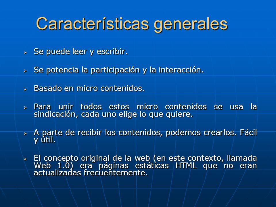 Características generales Se puede leer y escribir. Se puede leer y escribir. Se potencia la participación y la interacción. Se potencia la participac