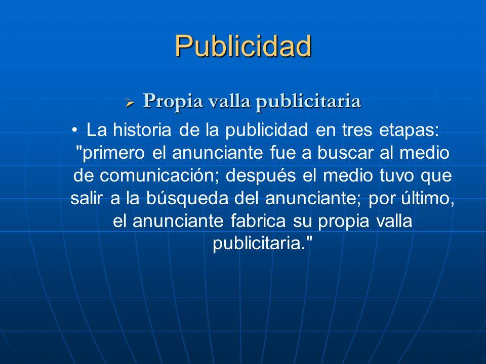 Publicidad Propia valla publicitaria Propia valla publicitaria La historia de la publicidad en tres etapas: