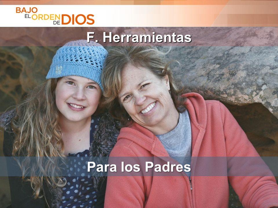 © 2013 Todos los derechos reservados ® Bajo el Orden de Dios es una marca registrada F. Herramientas Para los Padres
