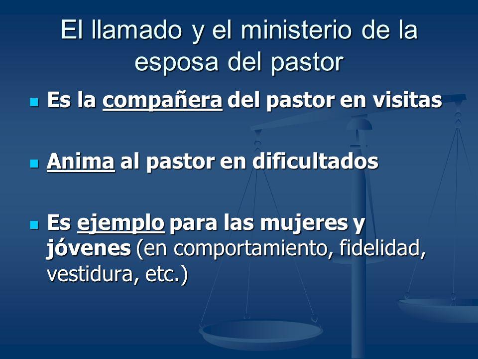 El llamado y el ministerio de la esposa del pastor Es la compañera del pastor en visitas Es la compañera del pastor en visitas Anima al pastor en difi