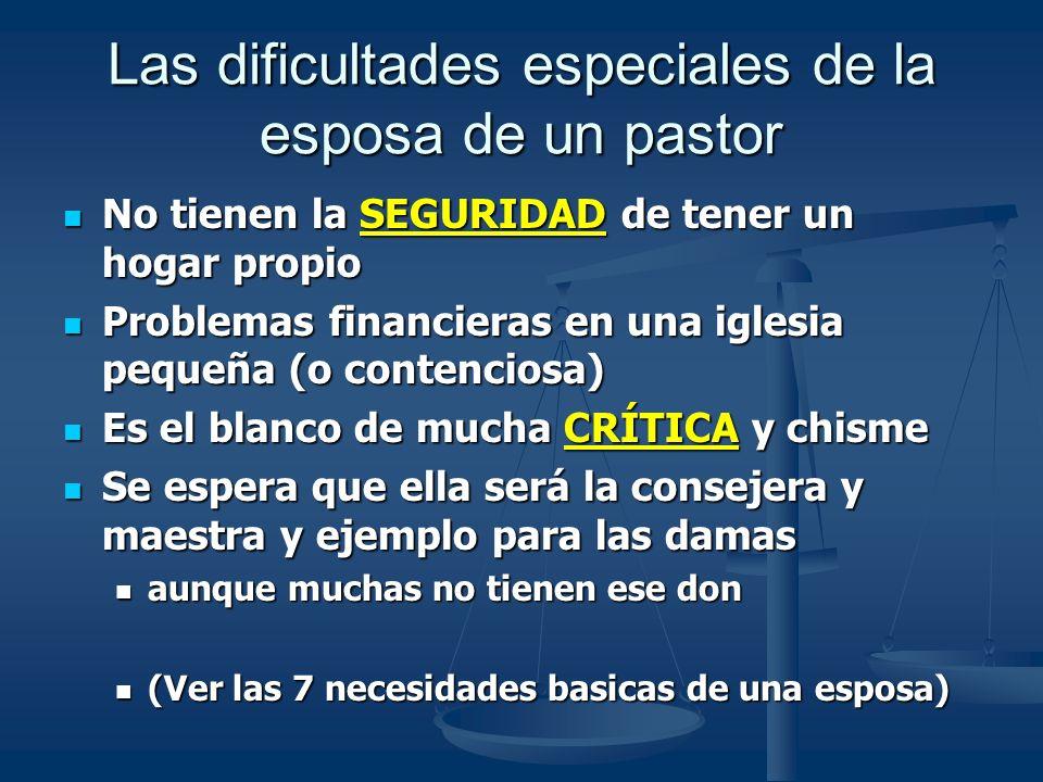 Las dificultades especiales de la esposa de un pastor No tienen la SEGURIDAD de tener un hogar propio No tienen la SEGURIDAD de tener un hogar propio