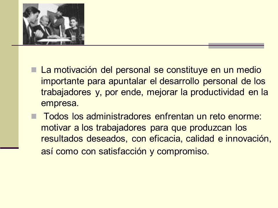 La motivación del personal se constituye en un medio importante para apuntalar el desarrollo personal de los trabajadores y, por ende, mejorar la prod