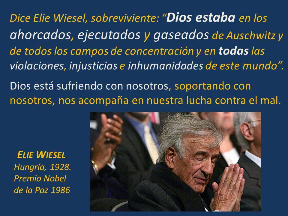 Dice Elie Wiesel, sobreviviente: Dios estaba en los ahorcados, ejecutados y gaseados de Auschwitz y de todos los campos de concentración y en todas la
