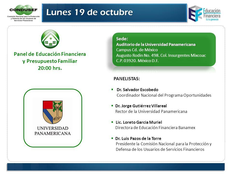 Lunes 19 de octubre Lunes 19 de octubre PANELISTAS: Dr. Salvador Escobedo Coordinador Nacional del Programa Oportunidades Dr. Jorge Gutiérrez Villarea