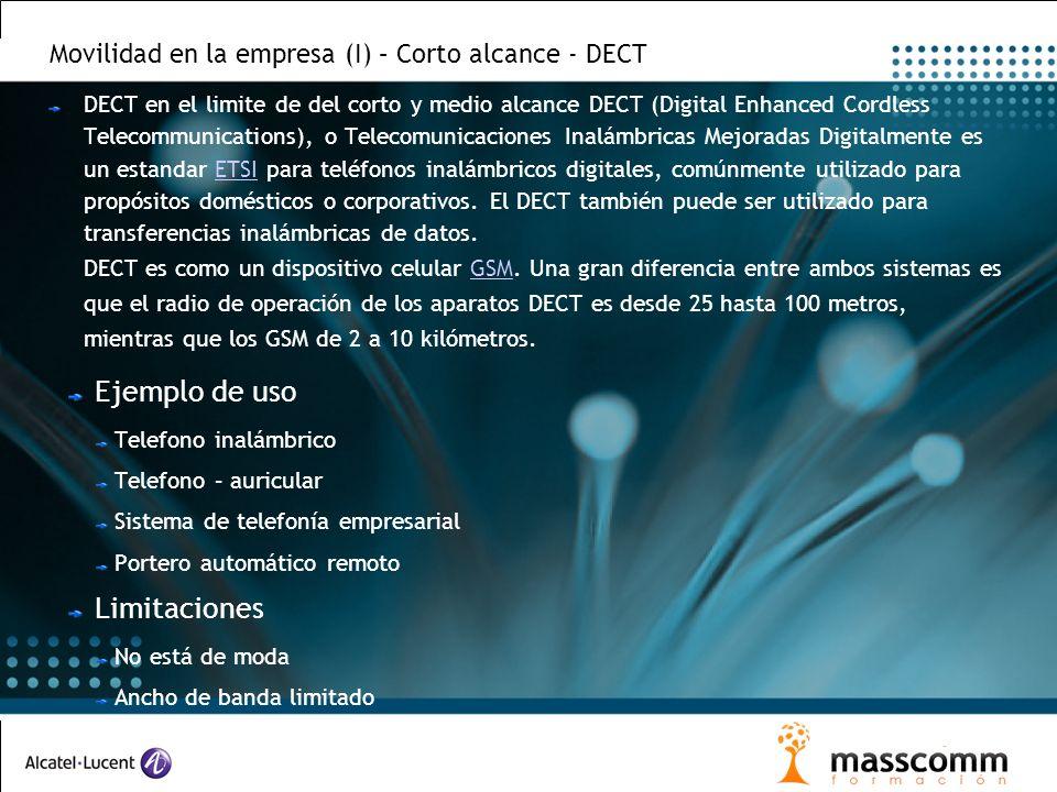Movilidad en la empresa (I) – Corto alcance - DECT DECT en el limite de del corto y medio alcance DECT (Digital Enhanced Cordless Telecommunications),