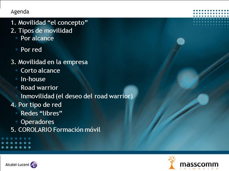 Agenda 1.Movilidad el concepto 2.Tipos de movilidad Por alcance Por red 3.Movilidad en la empresa Corto alcance In-house Road warrior Inmovilidad (el