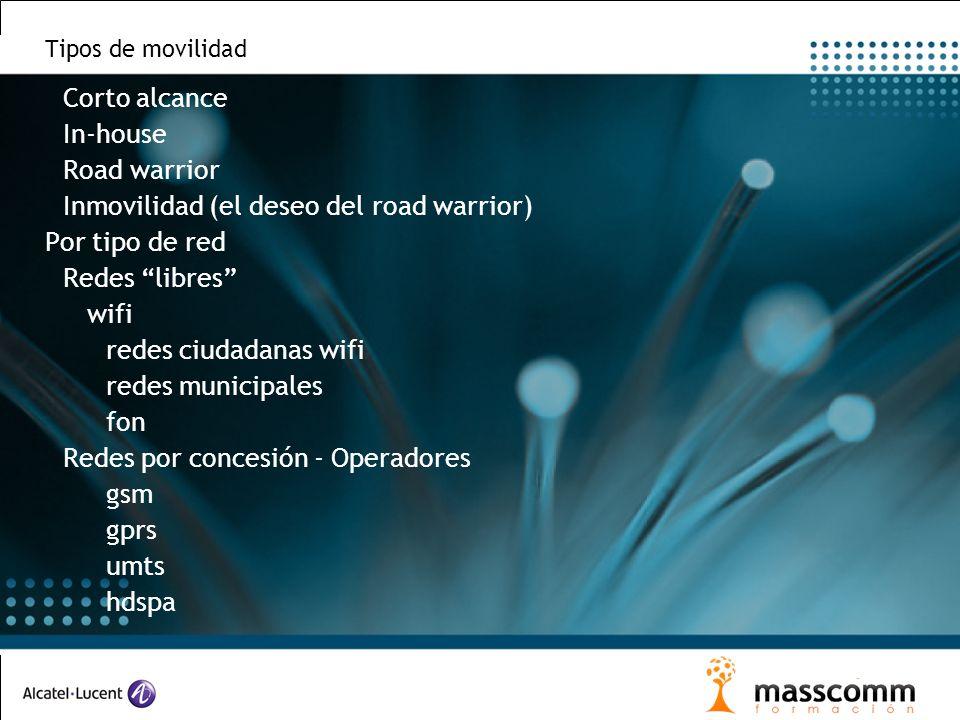 Tipos de movilidad Corto alcance In-house Road warrior Inmovilidad (el deseo del road warrior) Por tipo de red Redes libres wifi redes ciudadanas wifi