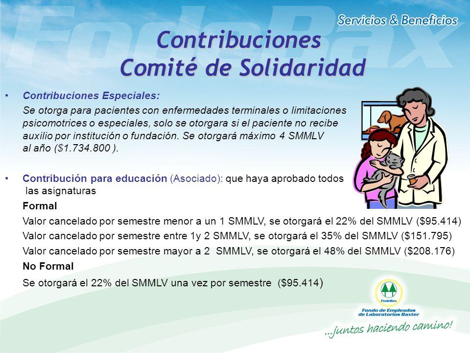 Contribuciones Comité de Solidaridad Contribuciones Especiales: Se otorga para pacientes con enfermedades terminales o limitaciones psicomotrices o es