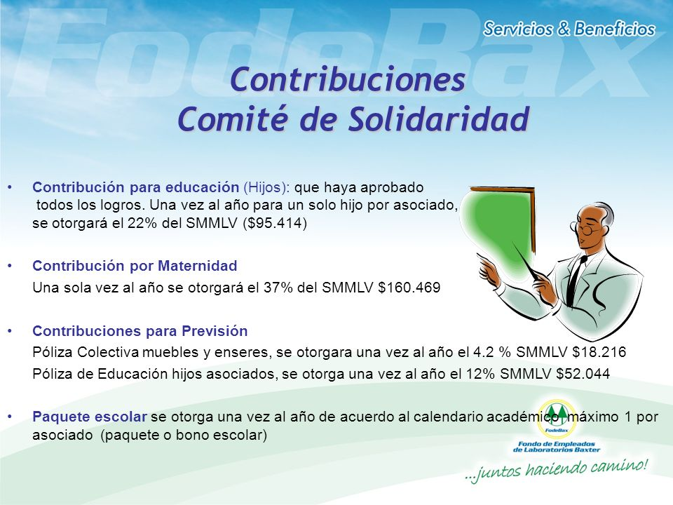 Contribuciones Comité de Solidaridad Contribución para educación (Hijos): que haya aprobado todos los logros. Una vez al año para un solo hijo por aso