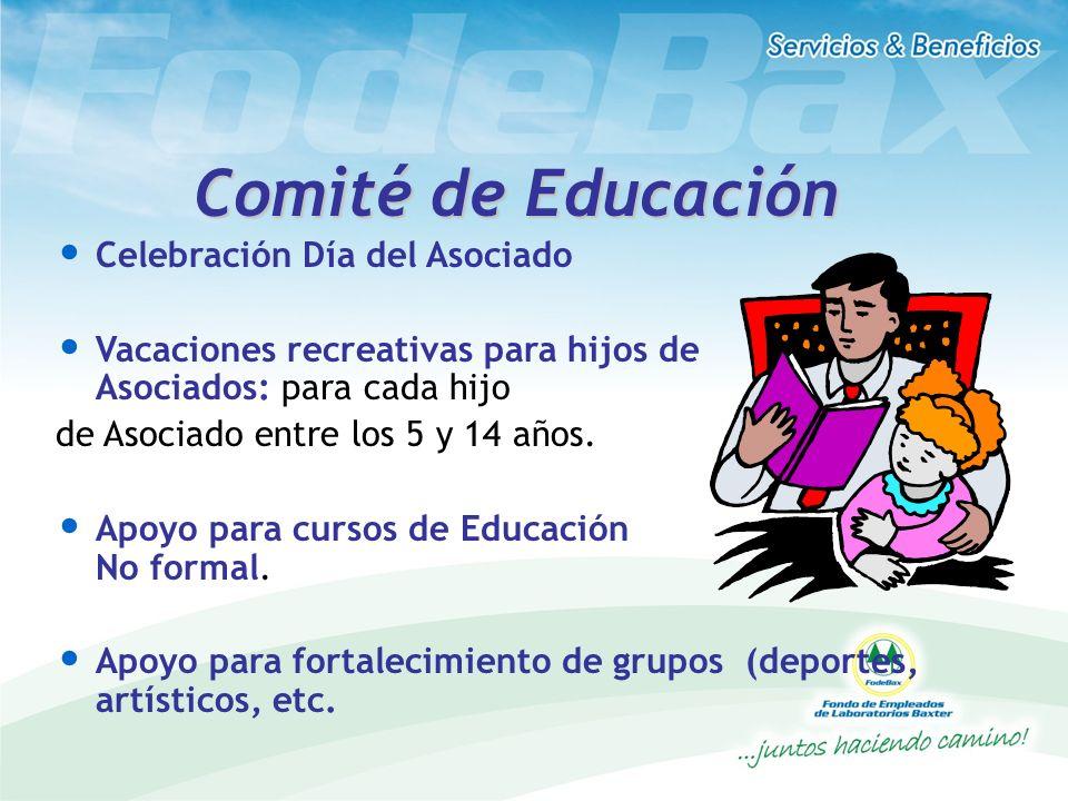 Comité de Educación Celebración Día del Asociado Vacaciones recreativas para hijos de Asociados: para cada hijo de Asociado entre los 5 y 14 años. Apo