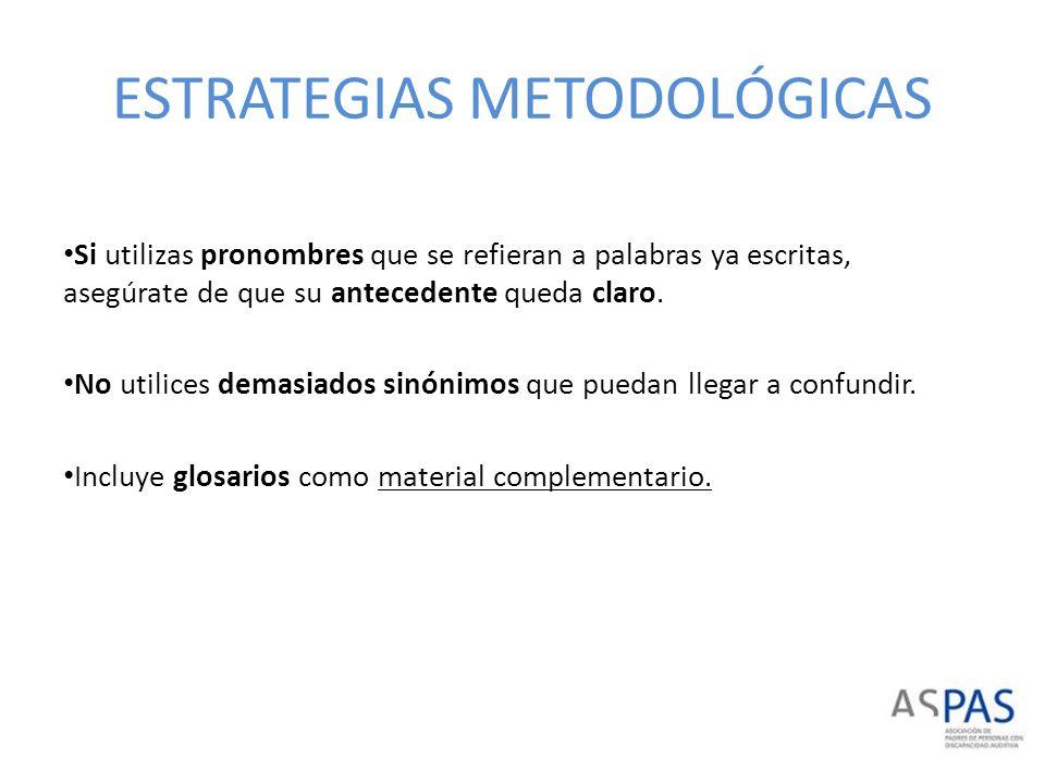 ESTRATEGIAS METODOLÓGICAS UTILIZA ADAPTACIONES NO SIGNIFICATIVAS Y DE ACCESO.