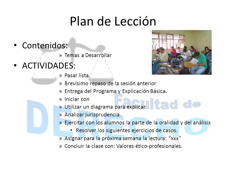 Plan de Lección Contenidos: » Temas a Desarrollar ACTIVIDADES: » Pasar lista. » Brevísimo repaso de la sesión anterior » Entrega del Programa y Explic