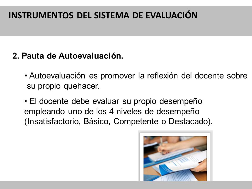 Reforma Curricular para la Educación INSTRUMENTOS DEL SISTEMA DE EVALUACIÓN 2. Pauta de Autoevaluación. Autoevaluación es promover la reflexión del do