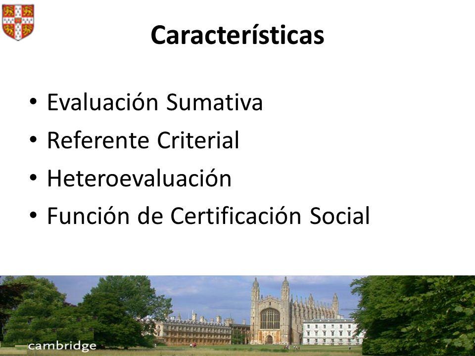 Evaluación Sumativa Referente Criterial Heteroevaluación Función de Certificación Social Características