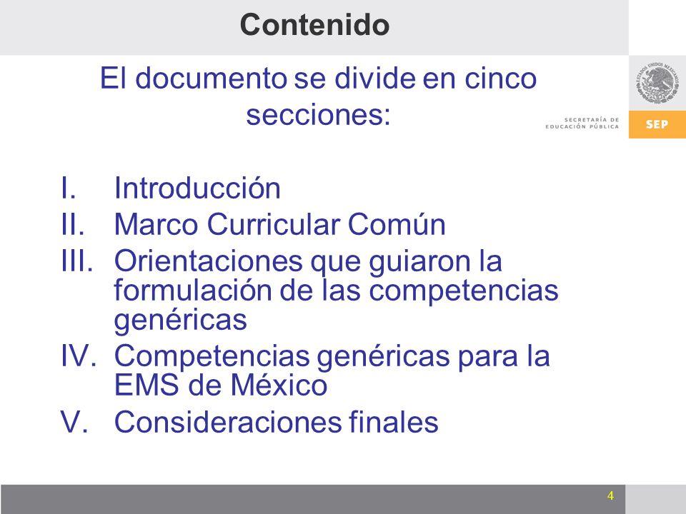 4 Contenido El documento se divide en cinco secciones: I.Introducción II.Marco Curricular Común III.Orientaciones que guiaron la formulación de las co