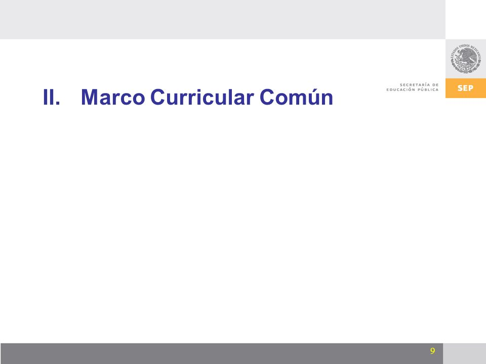 9 II.Marco Curricular Común